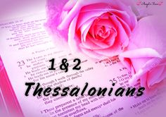 Bible Scriptures from 1 & 2 Thessalonians.