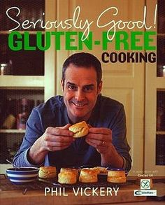 Seriously Good!: Gluten Free Cooking