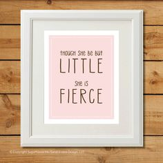 Though She Be But Little - Printable Art - She is Fierce - Pink and Brown. $8.00, via Etsy.
