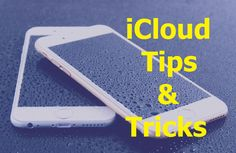 8 Tips and Tricks to Get the Most Out of Your iCloud - https://techblogng.net/icloud-tips-and-tricks/