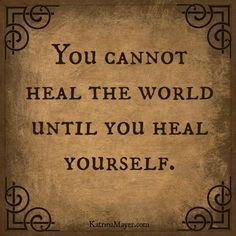 .Heal through feeling, then lead by example.
