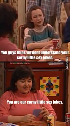 Corny little sex jokes. Oh Roseanne!