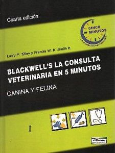 La consulta veterinaria en 5 minutos : canina y felina / Larry Patrick Tilley, Francis W.K. Smith. Inter-Médica, imp. 2008