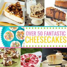 Over 50 fabulous cheesecake recipes, many are no bake!