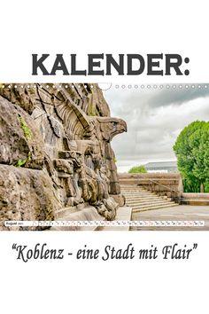 """Kalender: """"Koblenz - eine Stadt mit Flair"""" Eine spannende Fotoreise mit bekannten Sehenswürdigkeiten von Koblenz. (Monatskalender, 14 Seiten Mount Rushmore, Germany, Mountains, Nature, Travel, Pictures, Old Town, Naturaleza, Viajes"""