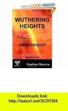 Wuthering Heights (Qualitas Classics) (9781897093665) Emily Bronte , ISBN-10: 1897093667  , ISBN-13: 978-1897093665 ,  , tutorials , pdf , ebook , torrent , downloads , rapidshare , filesonic , hotfile , megaupload , fileserve