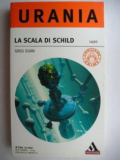 """Il romanzo """"La scala di Schild"""" (""""Schild's Ladder"""") di Greg Egan è stato pubblicato per la prima volta nel 2002. In Italia è stato pubblicato da Mondadori nel n. 1490 di """"Urania"""" e nel n. 141 di """"Urania Collezione"""" nella traduzione di Riccardo Valla. Immagine di copertina di Franco Brambilla per l'edizione """"Urania"""". Clicca per leggere una recensione di questo romanzo!"""