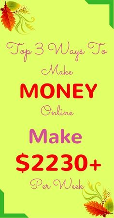 Make money online in 2017. Top 3-ways to earn passive income online from home. Start making $2230 per week with genuine methods. Click to see how >>>