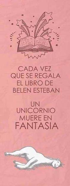cada vez que se regala un libro de belen esteban, un unicornio muere en fantasia