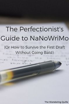 The Perfectionist's Guide to NaNoWriMo (Or How to Survive the First Draft Without Going Bald)