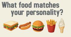 What Food Matches Your Personality?