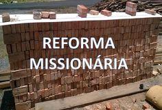 REFORMA MISSIONÁRIA - QUANDO PRECISAMOS DELA? - Mundo Missionário