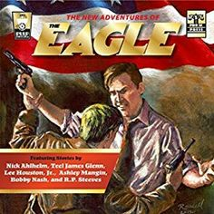 The New Adventures of The Eagle is available on audio. Contains 6 tales of high-powered adventure, heart-stopping thrills, and death-defying action from writers Nick Ahlhelm, Teel James Glenn, Lee Houston Jr., Ashley Mangin, R. P. Steeves, and Bobby Nash. Audio performed by Mark Barnard. Produced by Radio Archives. Published by Pro Se Productions.  www.audible.com/pd/Mysteries-Thrillers/The-New-Adventures-of-The-Eagle-Audiobook/B01LYOY4QC  www.amazon.com/dp/B01LXPQDAX  www.bobbynash.com