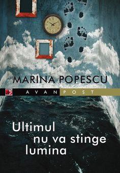 "Marina Popescu, ""Ultimul nu va stinge lumina"""