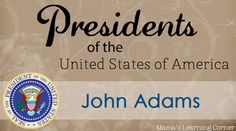 John Adams Facts and Worksheets - Mama's Learning Corner (for 1st-2nd graders)