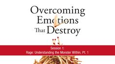 Rage: Understanding the Monster Within, Pt. 1