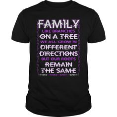 Family like branches on a tree we all grow in different directions shirt