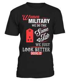 MILITARY - WE DO THE SAME JOB  Funny Military T-shirt, Best Military T-shirt