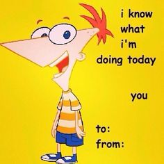 i know what i'm doing today(; Phineas and Ferb Valentines Day Card Meme Valentines Cards, Valentine Cartoon, Valentine Images, Valentines Gifts For Boyfriend, Valentines For Kids, Valentine Ideas, Pinterest Valentines, Valentines Illustration, Pick Up Lines Cheesy