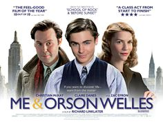 """""""Me and Orson Welles"""" (2008) *3* (PG-13)  Meh.  I really liked the main boy.  His acting was fabulous.  Both lead  actresses lacked substantially in both believability and charm.  I love the concept of the movie, and I also liked the ending, but I just could not get into it.  The costume designer and concept artist had a fabulous time, though.  The picture is extremely pretty.  And you can't hate anything Richard Linklater directs.  It was cute, just not memorable."""