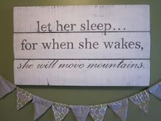 Let Her Sleep - Wooden Sign