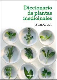 Diccionario de plantas medicinales - JORDI CEBRIÁN