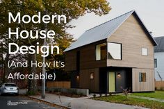 Affordable Modern House Design (And How's It's Affordable)