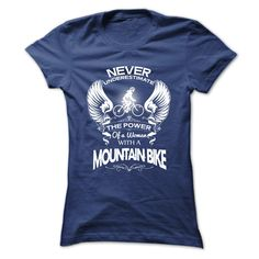 Never Underestimate The Power Of A Woman With A Mountain Bike.
