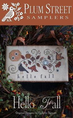 Free Gift w/Pre-Order NEW Hello Fall counted cross stitch patterns by Plum Street Samplers at thecottageneedle.com October harvest Autumn by thecottageneedle