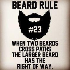 "Beard rule no. 23: ""When two beards cross paths the larger beard has the right of way.""  #beard #beards #bearded #beardman #fullbeard #men #beardlife #beardgang #saturday #beardedman #life #instapic #picoftheday #beardsofinstagram #2016 #picture #fun #quote #fitfamdk #fitness #bodybuilding #cycling #crossfit #fitfam #boxing #running #mma #beardgrowth #beardrules #amazing by the_beard_journey"