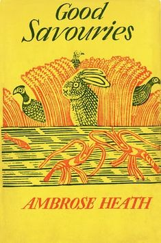Edward Bawden Linocut cover design for Good Savouries by Ambrose Heath Cookbook Template, Cookbook Design, Vintage Cookbooks, Vintage Books, Drink Recipe Book, Love Book Quotes, Book Logo, English Artists, British Artists