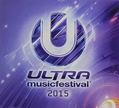 Ultra Music Festival 2015- Various Artists