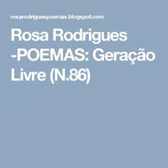 Rosa Rodrigues -POEMAS: Geração Livre (N.86)