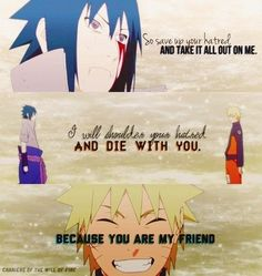 """""""In the next life, you won't be an Uchiha...and I won't be the Jinchuriki of the Kyuubi and maybe, we'll finally be able to understand each other."""" This scene broke my heart."""