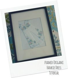 Framed Origami Dress Hankie Tutorial | Bumblebee Linens