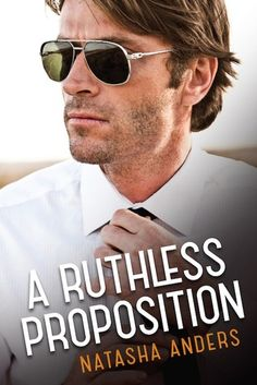 Read A Ruthless Proposition by Natasha Anders Ebook.