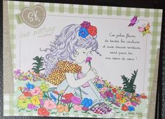 Colouring Sarah Kay Postal Niña y flores Love nature Ces jolies fleurs, de toutes les couleurs et aux douces senteurs, sont pour toi, ma soeur de coeur!
