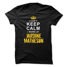 Keep calm I work at Jardine Mathesonn - #handmade gift #thoughtful gift. ACT QUICKLY => https://www.sunfrog.com/Funny/Keep-calm-I-work-at-Jardine-Mathesonn.html?68278