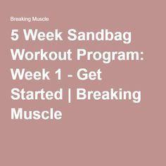 5 Week Sandbag Workout Program: Week 1 - Get Started | Breaking Muscle