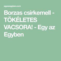 Borzas csirkemell - TÖKÉLETES VACSORA! - Egy az Egyben Food And Drink, Desserts, Tailgate Desserts, Deserts, Postres, Dessert, Plated Desserts