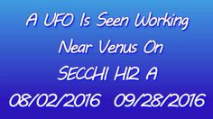 Venus UFO Watch 12 ~ 8/02/16To 9/28/16