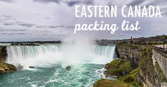 Niagara Falls, Toronto & Montreal. Where to go. How to Get there. And, of course, your  Eastern Canada packing list for this summer.