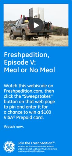 Freshpedition, Episode V: Meal or No Meal - Watch this video on Freshpedition.com, then click the 'sweepstakes' button on that webpage to pin and enter it for a chance to win a $100 VISA® Prepaid card. Watch now. #GEfreshME