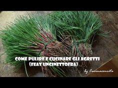 Come pulire e cucinare gli agretti (feat Uncinettofra) - YouTube
