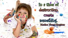 In a time of destruction, create something. ― Maxine Hong Kingston #destruction #create #lifequote #lifequotes