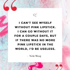 8 Famous Lipstick Quotes To Live By // Nicki Minaj on her signature pink lipstick look. Makeup Quotes, Beauty Quotes, Girl Boss Quotes, Woman Quotes, Red Lipstick Quotes, Quotes To Live By, Me Quotes, National Pink Day, National Lipstick Day