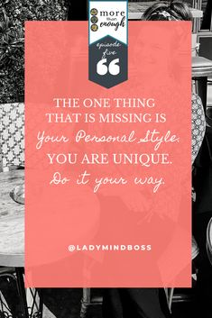The One Thing that is missing is your personal style. You are UNIQUE. Do it your way. Listen to More Than Enough Podcast: Episode 5 - How to Avoid Being the 92% Who Fail Business Goals.   #Failure #ladymindboss #Business #Goals #morethanenoughpodcast #momprenuer #momboss #onlinebusiness #lifecoach #coachingtips Finding Passion, Finding Purpose In Life, Purpose Driven Life, Best Life Advice, Positive Quotes For Work, Becoming A Life Coach, Quotes About Motherhood, Meditation For Beginners, Law Of Attraction Tips