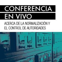 Conferencia en vivo: Acerca de la normalización y el control de autoridades