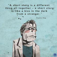 Stephen King quote on short stories Author Quotes, Literary Quotes, Writing Quotes, Writing Tips, Book Quotes, Writing Images, Writing Station, Book Memes, Writing Resources