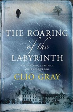 The Roaring of the Labyrinth: Clio Gray: 9780755331079: Amazon.com: Books